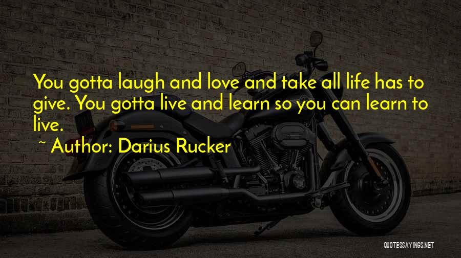Live Laugh And Learn Quotes By Darius Rucker
