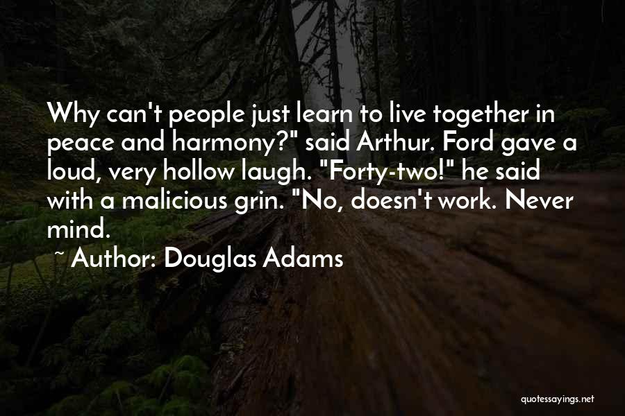 Live Laugh And Learn Quotes By Douglas Adams