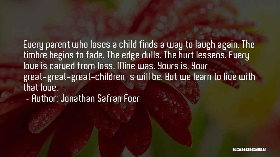 Live Laugh And Learn Quotes By Jonathan Safran Foer