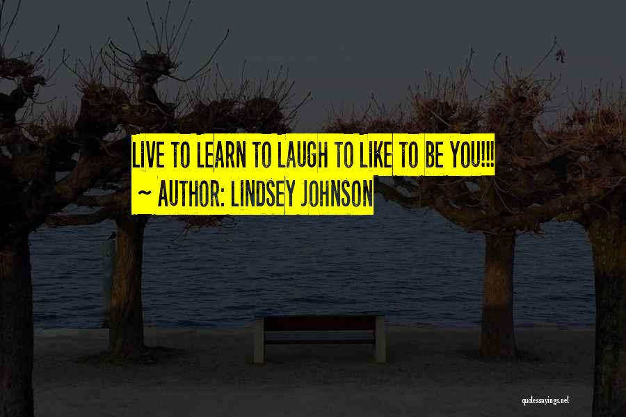 Live Laugh And Learn Quotes By Lindsey Johnson