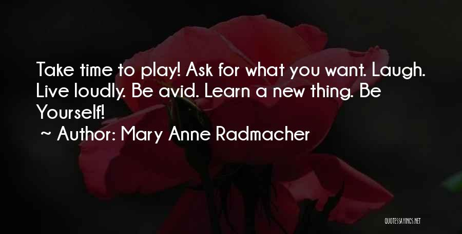 Live Laugh And Learn Quotes By Mary Anne Radmacher