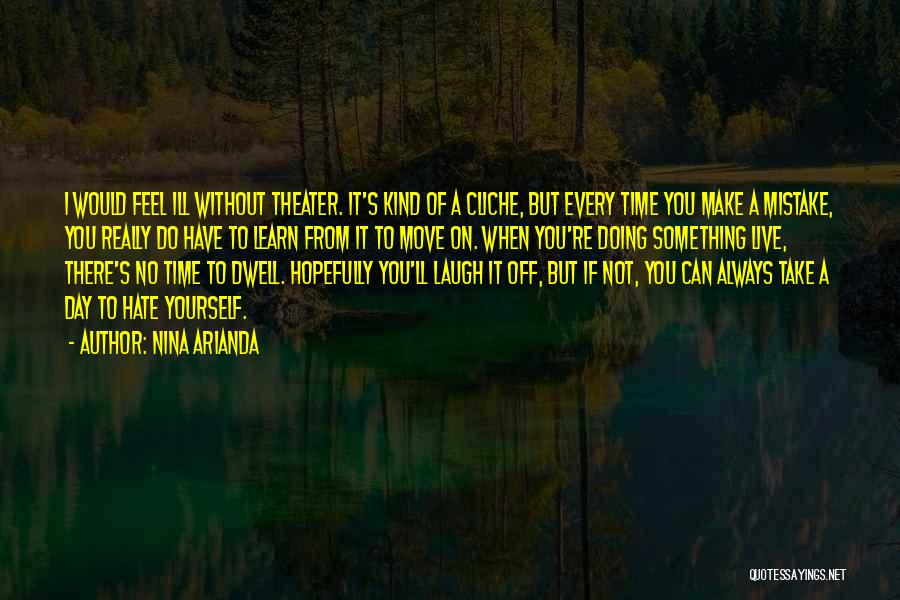 Live Laugh And Learn Quotes By Nina Arianda