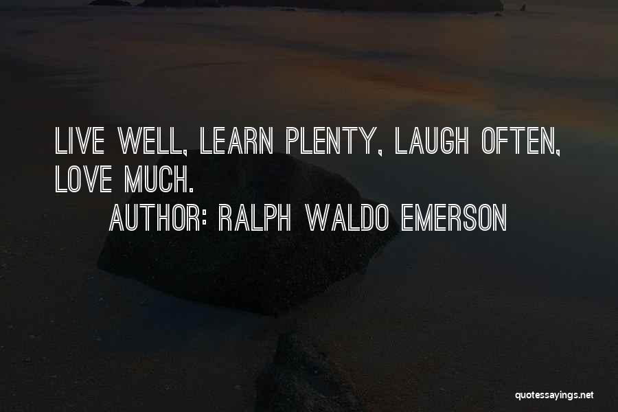Live Laugh And Learn Quotes By Ralph Waldo Emerson
