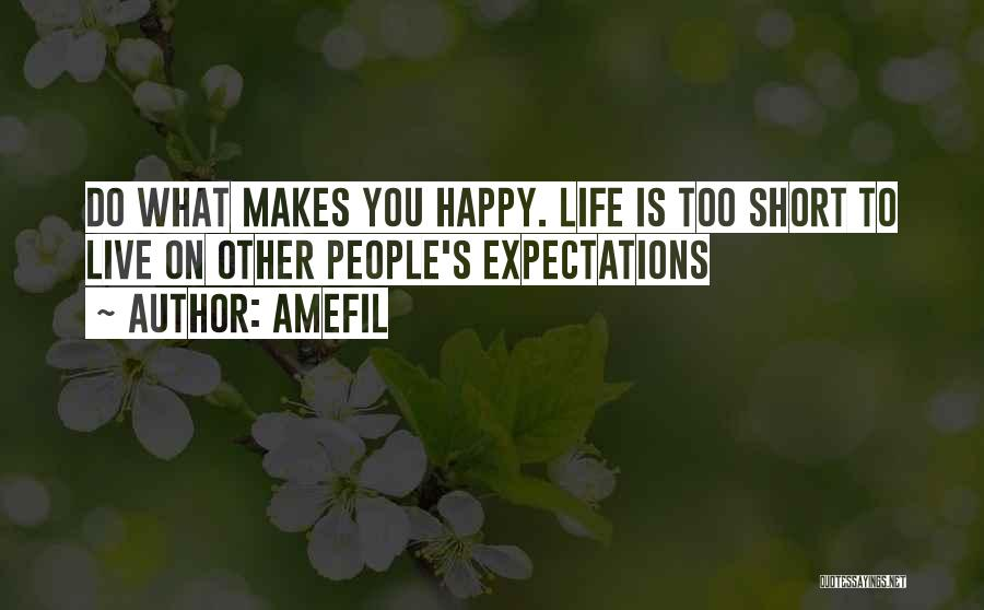 Live Life Happy Short Quotes By Amefil