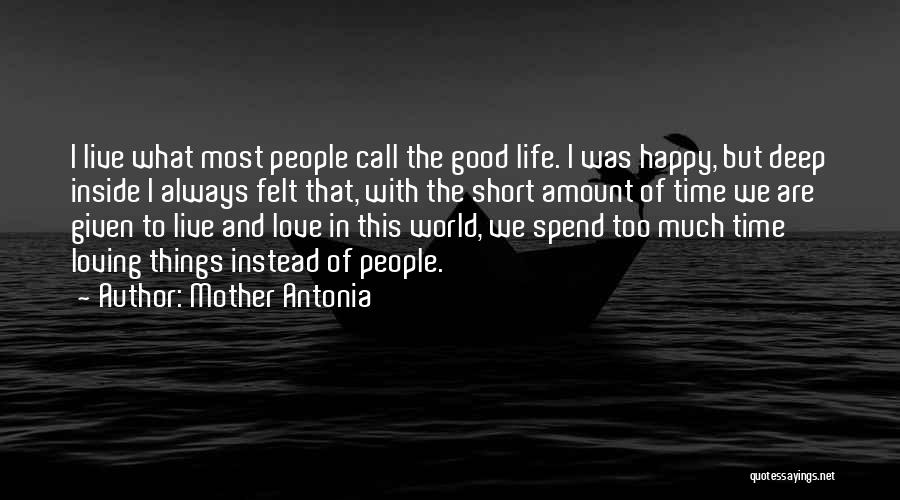 Live Life Happy Short Quotes By Mother Antonia