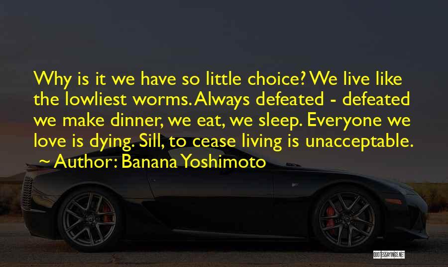 Live Life Like You're Dying Quotes By Banana Yoshimoto