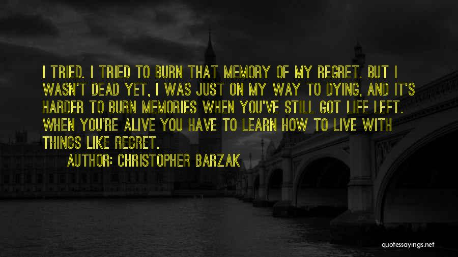 Live Life Like You're Dying Quotes By Christopher Barzak