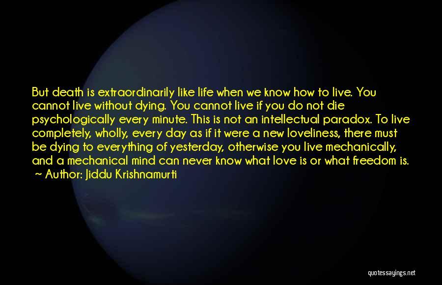 Live Life Like You're Dying Quotes By Jiddu Krishnamurti