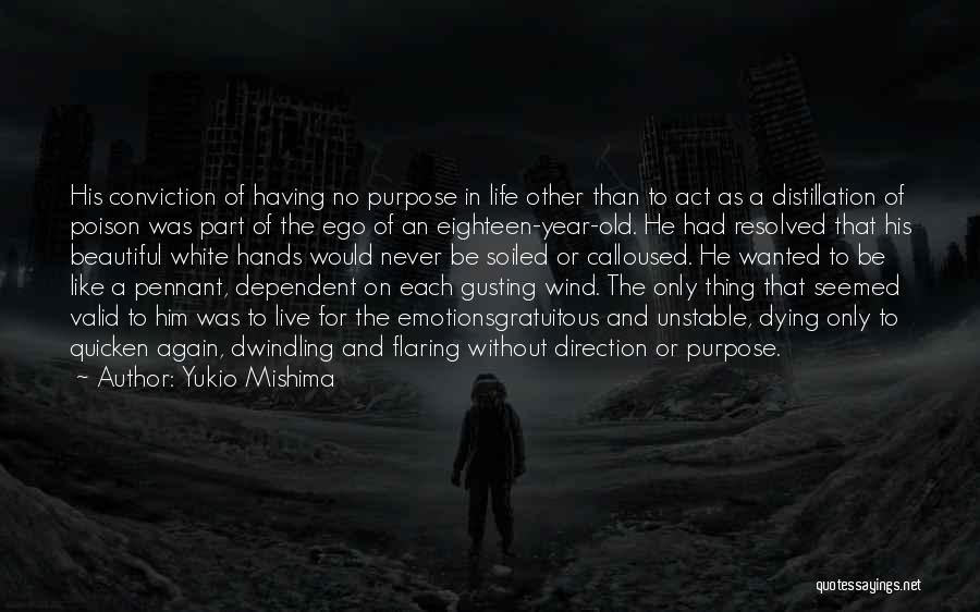 Live Life Like You're Dying Quotes By Yukio Mishima