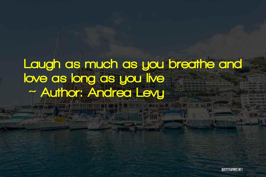 Live Life Love Quotes By Andrea Levy
