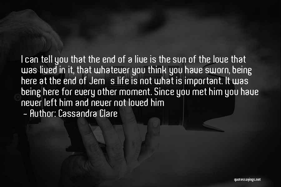 Live Life Love Quotes By Cassandra Clare