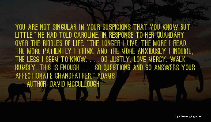 Live Life Love Quotes By David McCullough