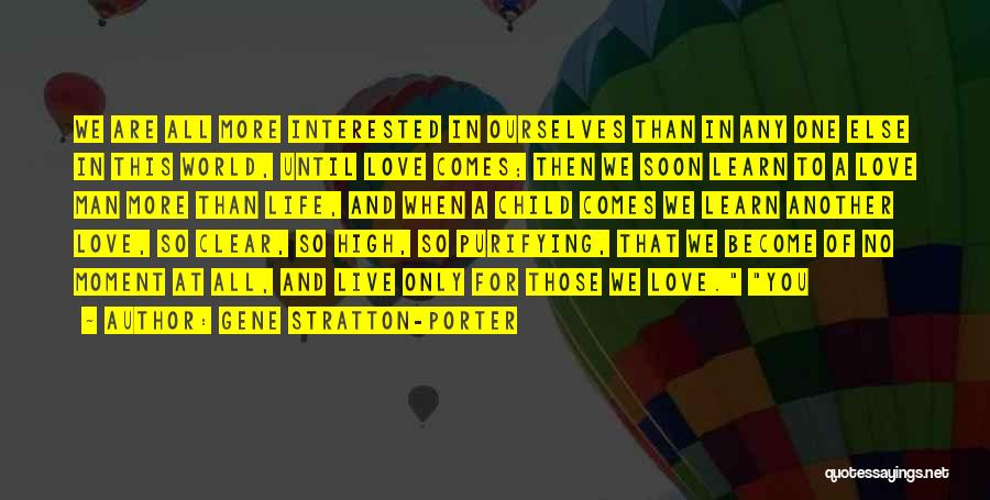 Live Life Love Quotes By Gene Stratton-Porter