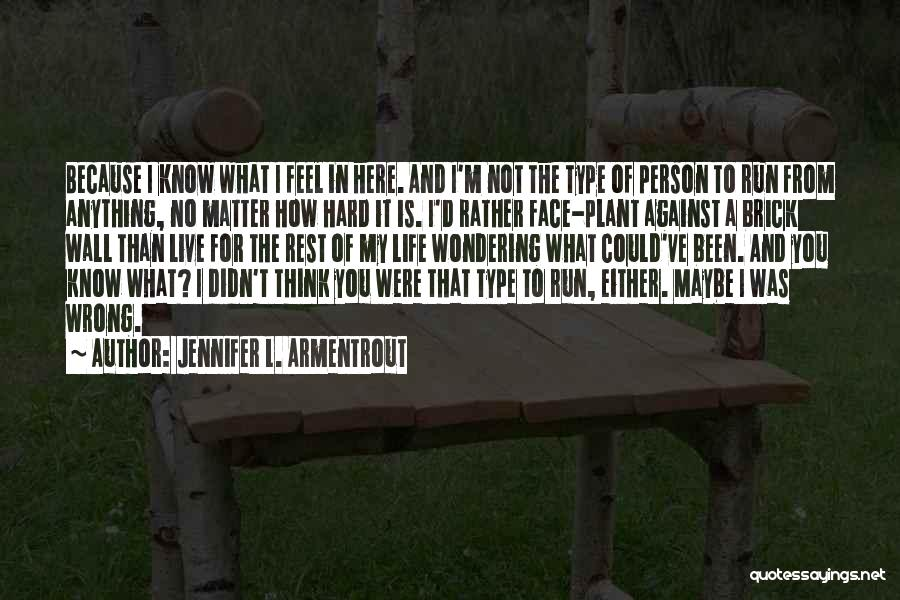 Live Life Love Quotes By Jennifer L. Armentrout