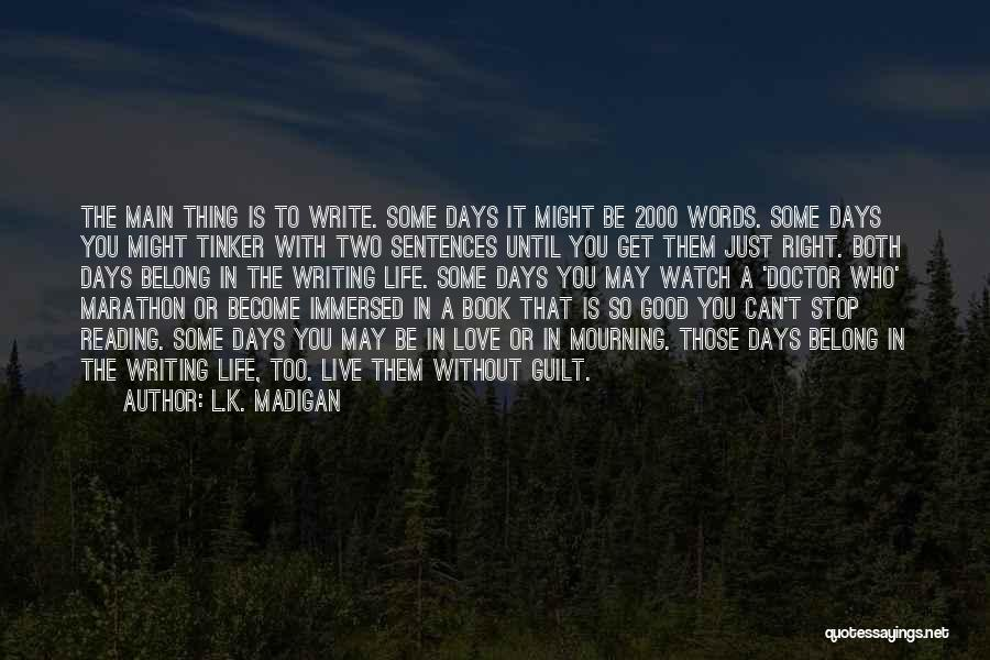 Live Life Love Quotes By L.K. Madigan