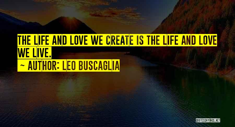 Live Life Love Quotes By Leo Buscaglia