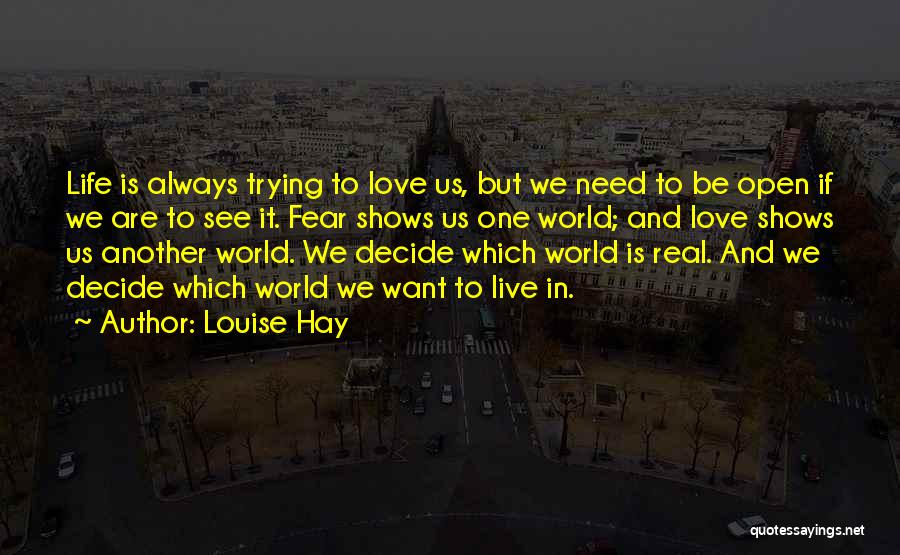 Live Life Love Quotes By Louise Hay