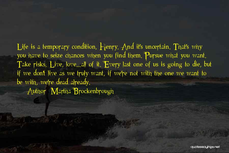 Live Life Love Quotes By Martha Brockenbrough