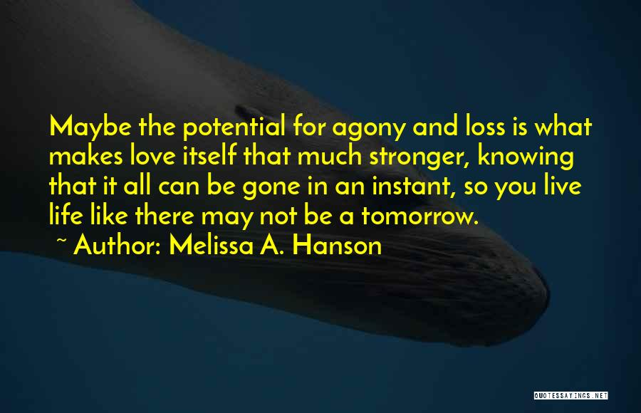 Live Life Love Quotes By Melissa A. Hanson