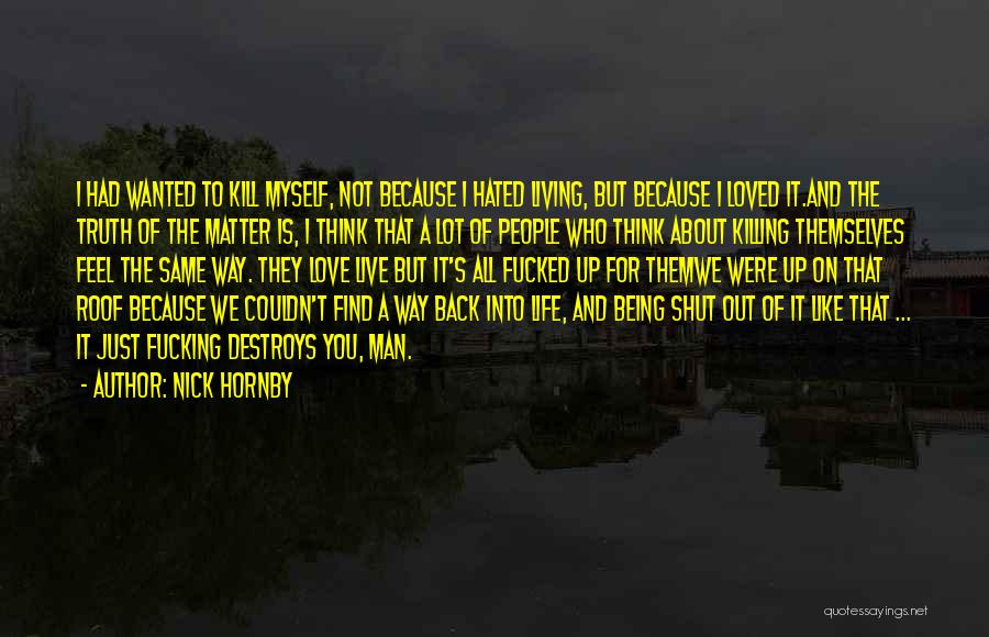 Live Life Love Quotes By Nick Hornby