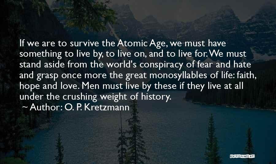 Live Life Love Quotes By O. P. Kretzmann