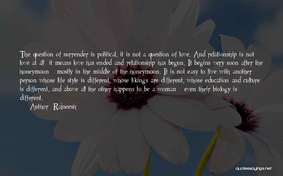 Live Life Love Quotes By Rajneesh