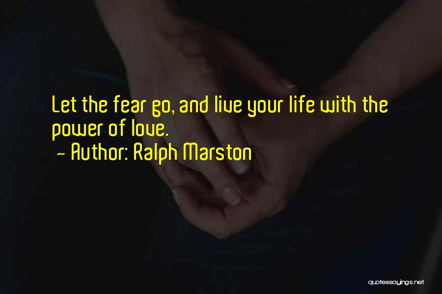Live Life Love Quotes By Ralph Marston