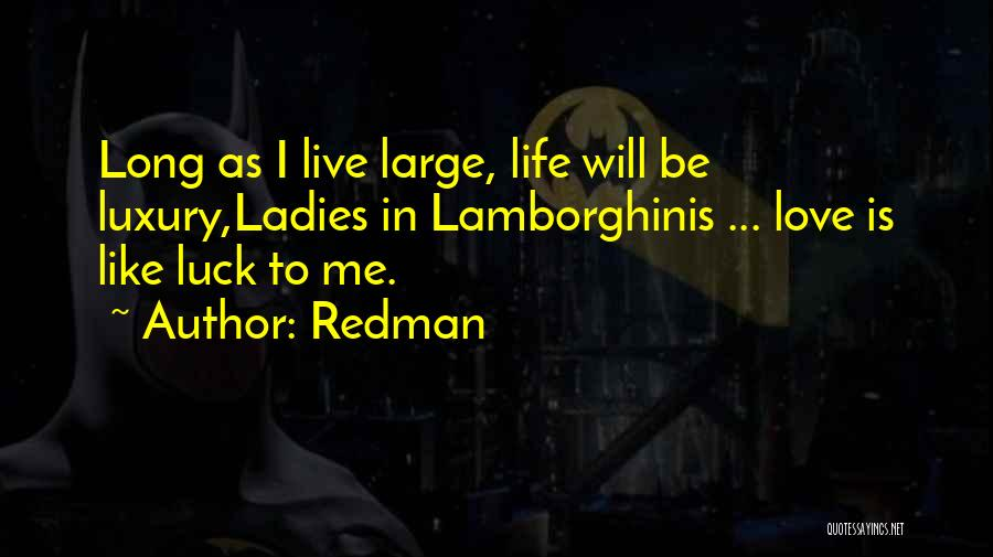 Live Life Love Quotes By Redman