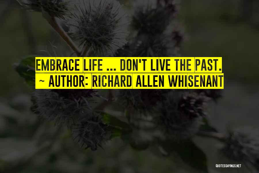 Live Life Love Quotes By Richard Allen Whisenant