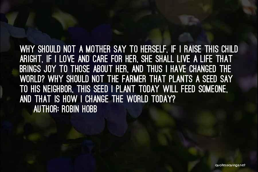 Live Life Love Quotes By Robin Hobb