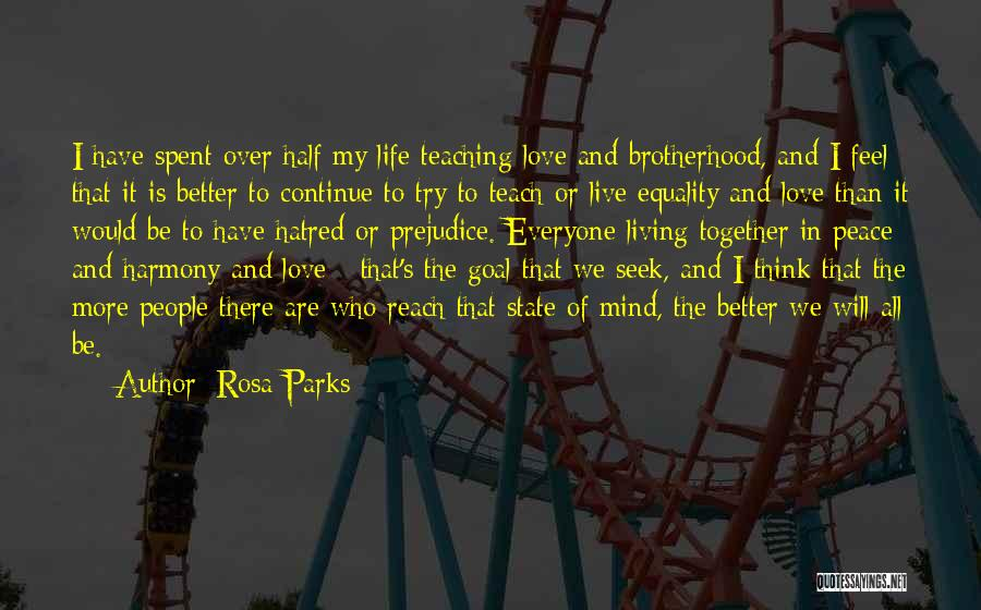Live Life Love Quotes By Rosa Parks