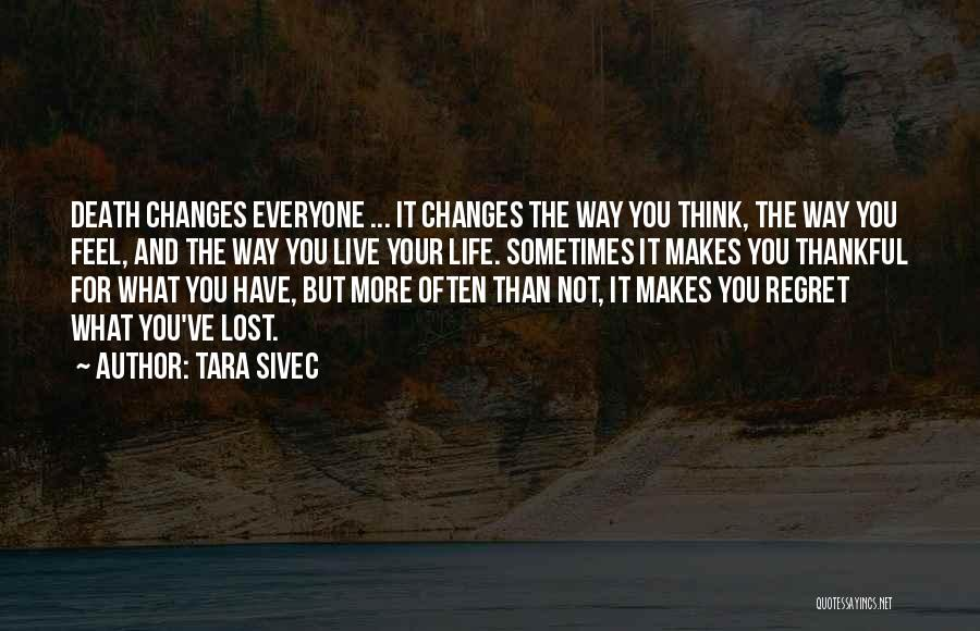Live Life Love Quotes By Tara Sivec