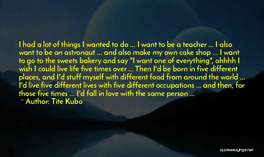 Live Life Love Quotes By Tite Kubo