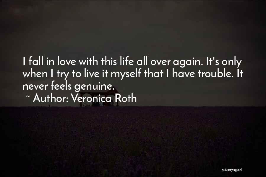 Live Life Love Quotes By Veronica Roth