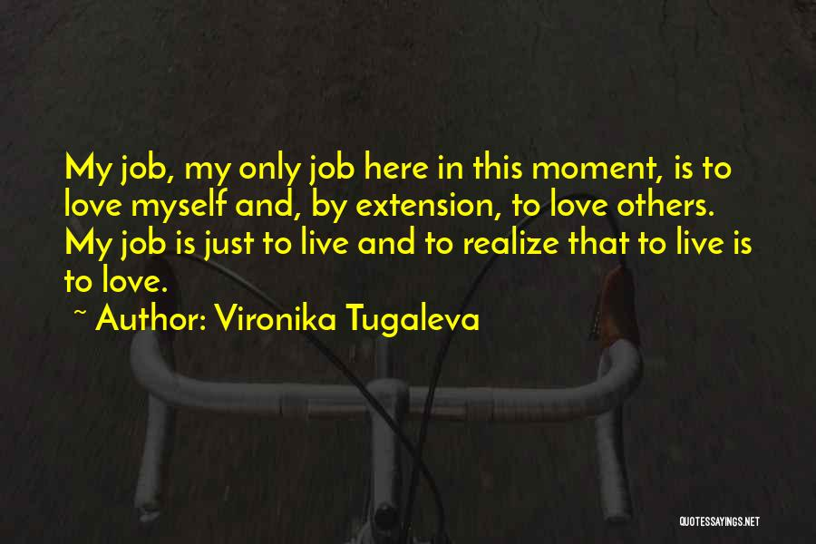 Live Life Love Quotes By Vironika Tugaleva