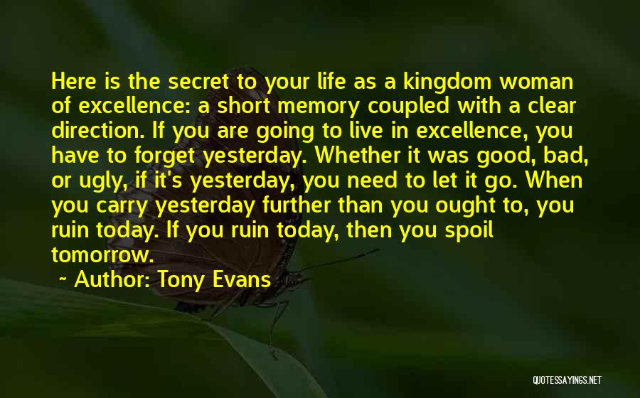 Top 35 Live Life Today Yesterday Is Gone Quotes Sayings