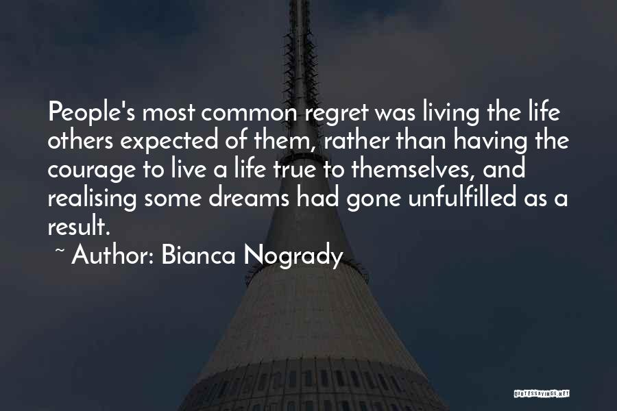 Live Life With No Regrets Quotes By Bianca Nogrady