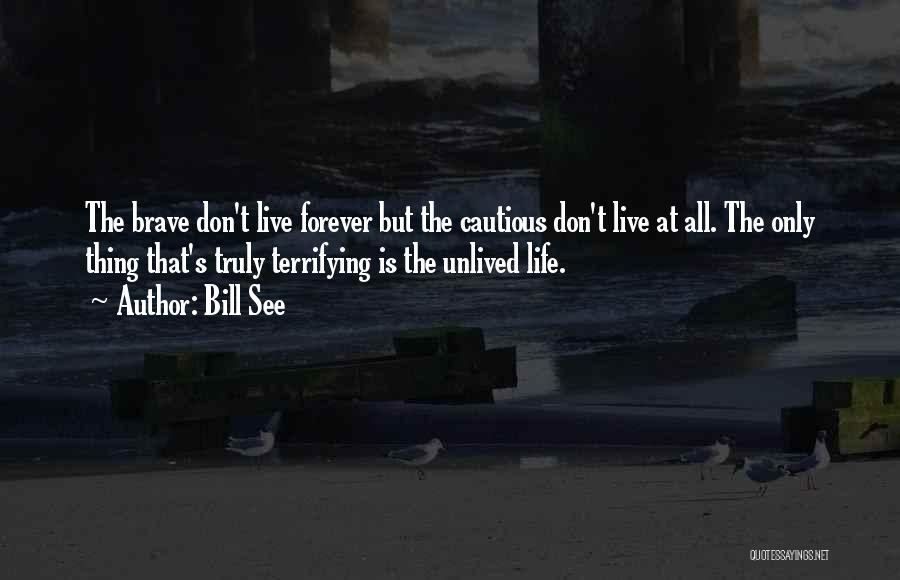Live Life With No Regrets Quotes By Bill See