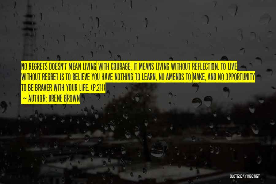 Live Life With No Regrets Quotes By Brene Brown