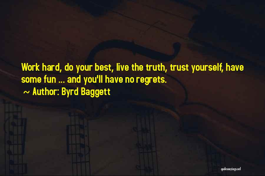Live Life With No Regrets Quotes By Byrd Baggett