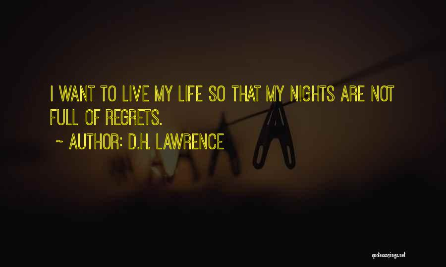 Live Life With No Regrets Quotes By D.H. Lawrence