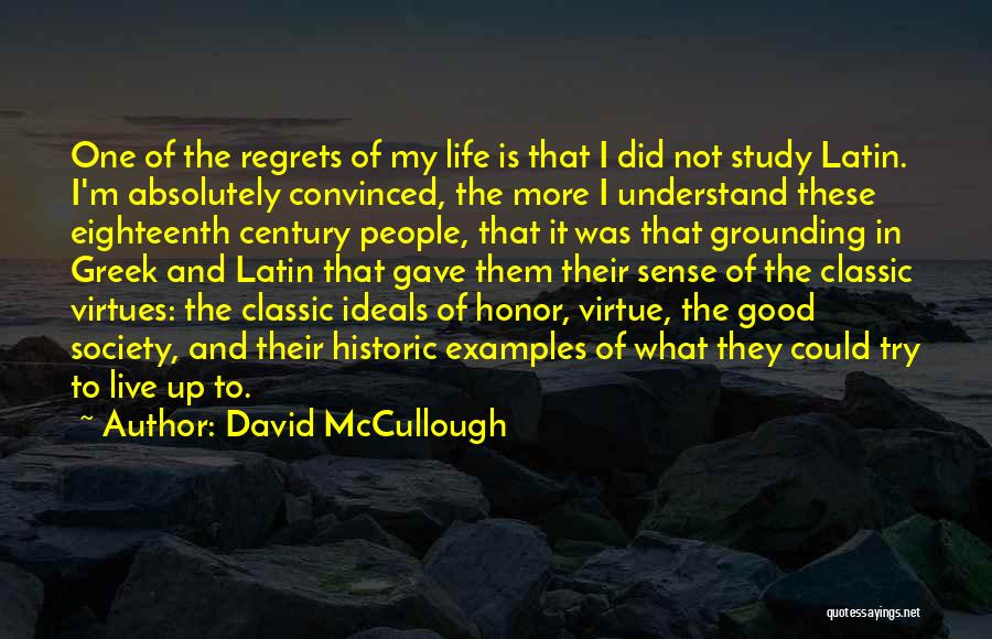 Live Life With No Regrets Quotes By David McCullough