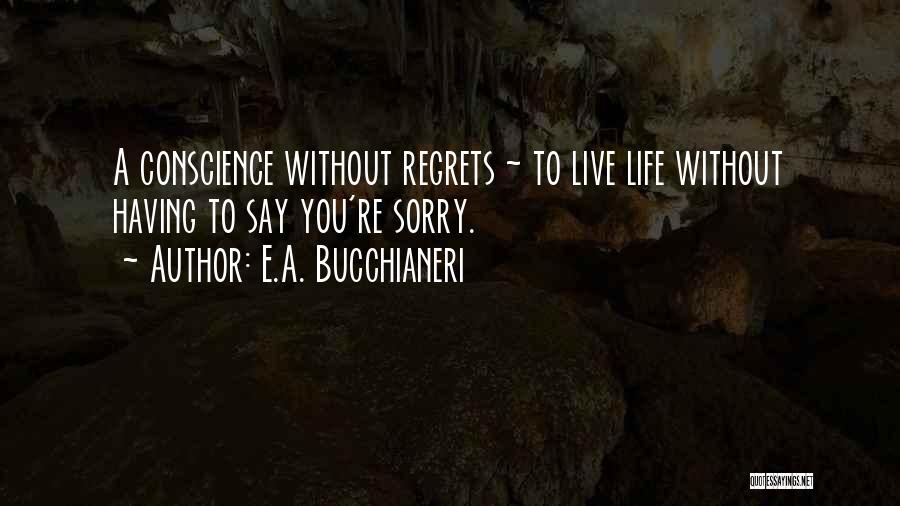 Live Life With No Regrets Quotes By E.A. Bucchianeri