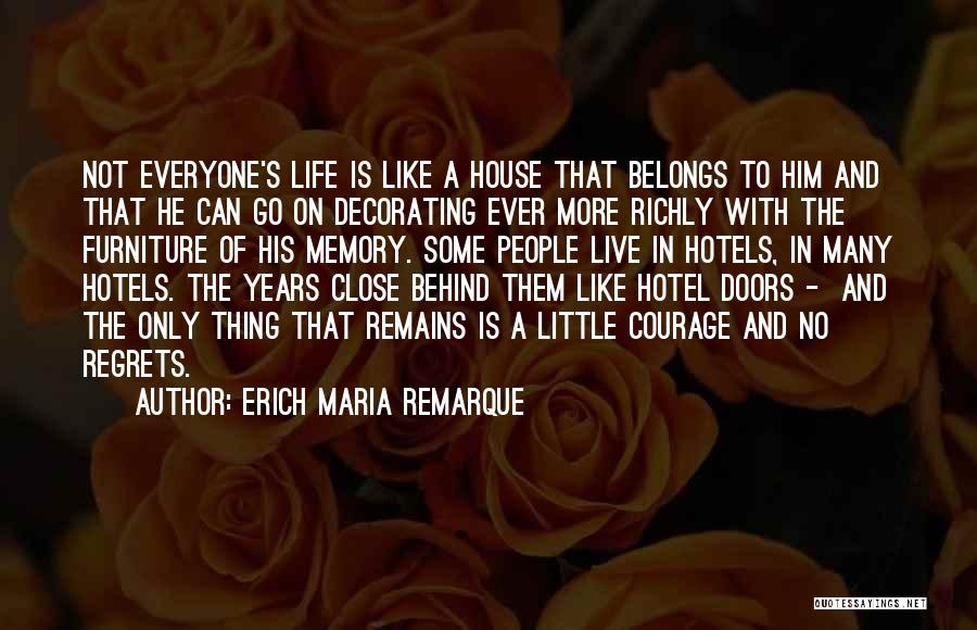 Live Life With No Regrets Quotes By Erich Maria Remarque