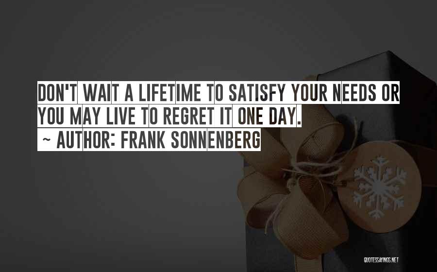 Live Life With No Regrets Quotes By Frank Sonnenberg