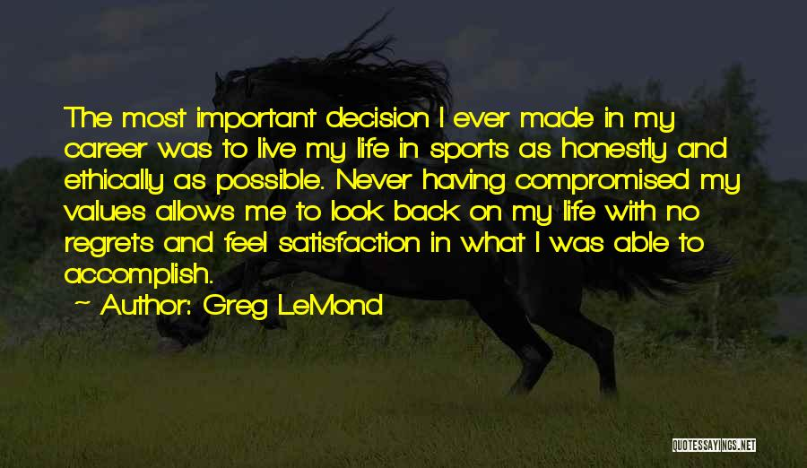 Live Life With No Regrets Quotes By Greg LeMond