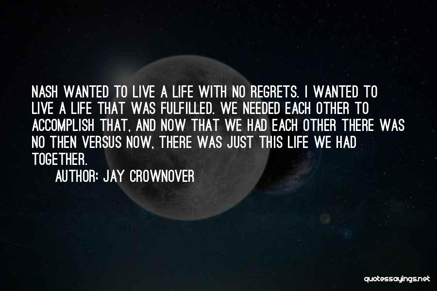 Live Life With No Regrets Quotes By Jay Crownover