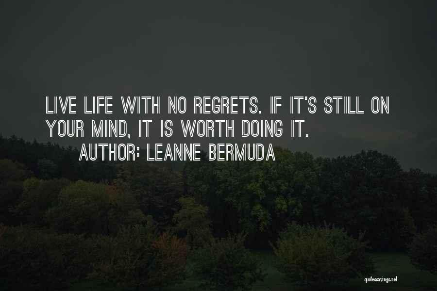 Live Life With No Regrets Quotes By Leanne Bermuda