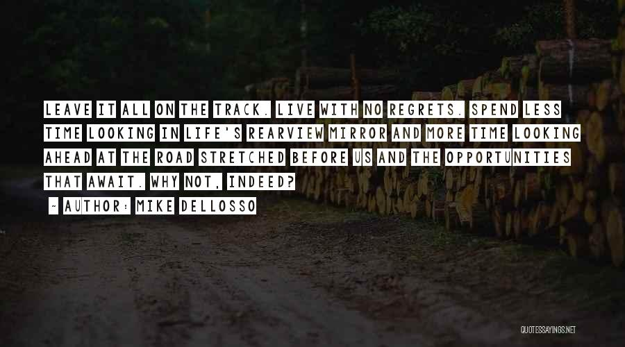 Live Life With No Regrets Quotes By Mike Dellosso