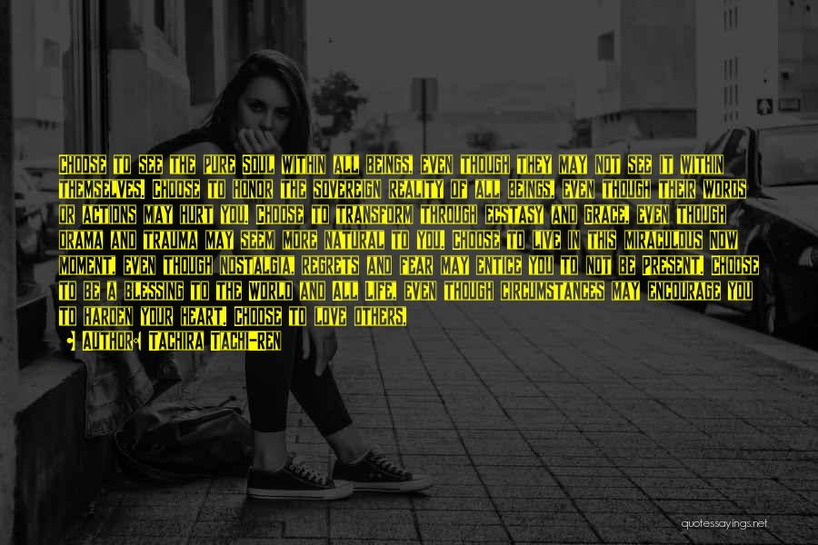 Live Life With No Regrets Quotes By Tachira Tachi-Ren